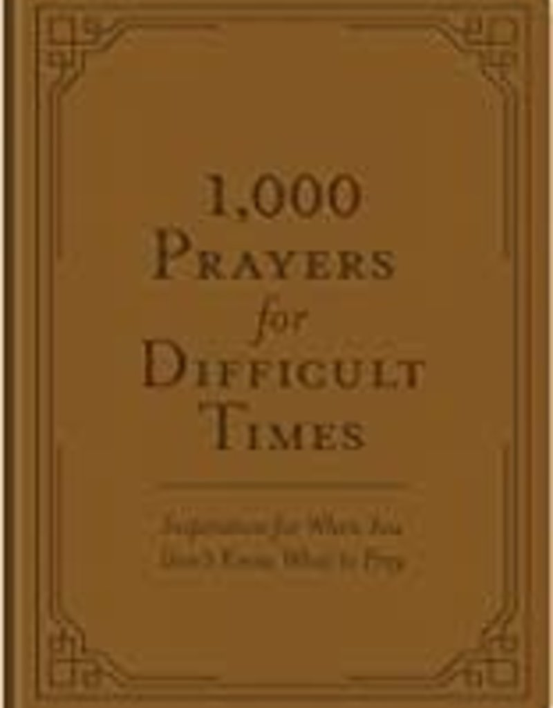 1000 PRAYERS FOR DIFFICULT TIMES