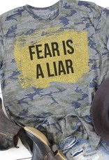 Fear is a Liar T- Shirt