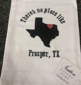 There's No Place Like Prosper Flour Sack Towel