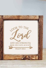 Framed Sign: Look to the Lord 7x7