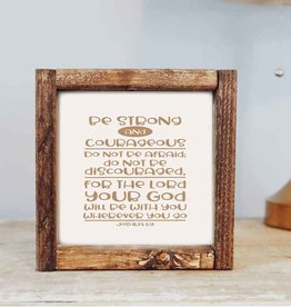 Framed Sign: Joshua 1:9 Be Strong