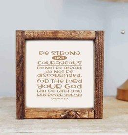Framed Sign: Joshua 1:9 Be Strong