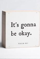 It's gonna be okay. 6 x 6 Mini Shelf Sitter