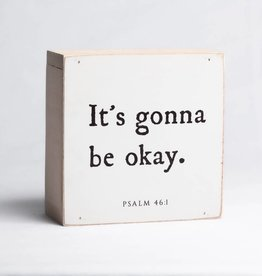 It's gonna be okay. 6 x 6 Mini Shelf Sitter