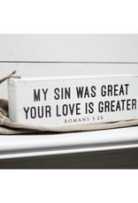 12'' x 4'' My Sin Was Great Shelf Sitter