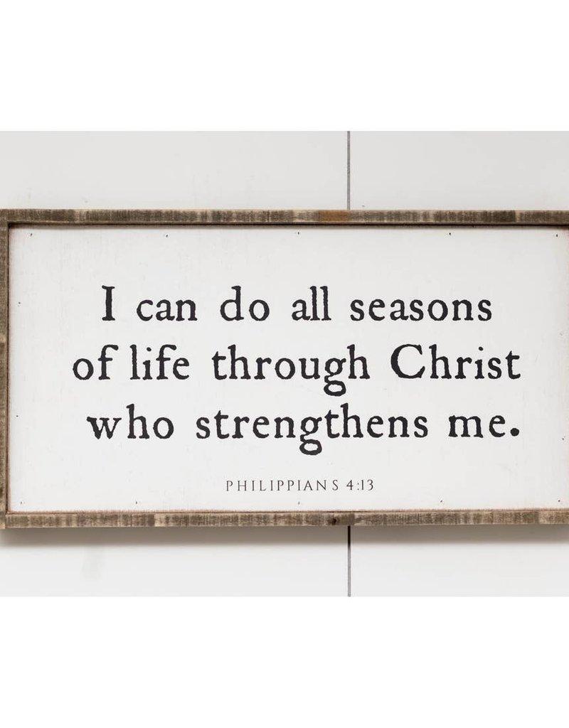 "24 x 12""  I can do all seasons of life through Christ"