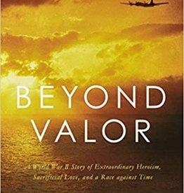Beyond Valor: A World War II Story