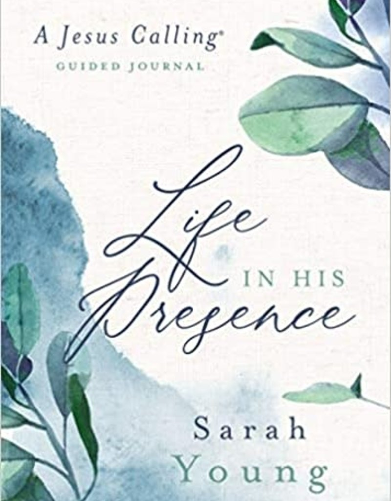 Life in His Presence: A Jesus Calling Guided Journal
