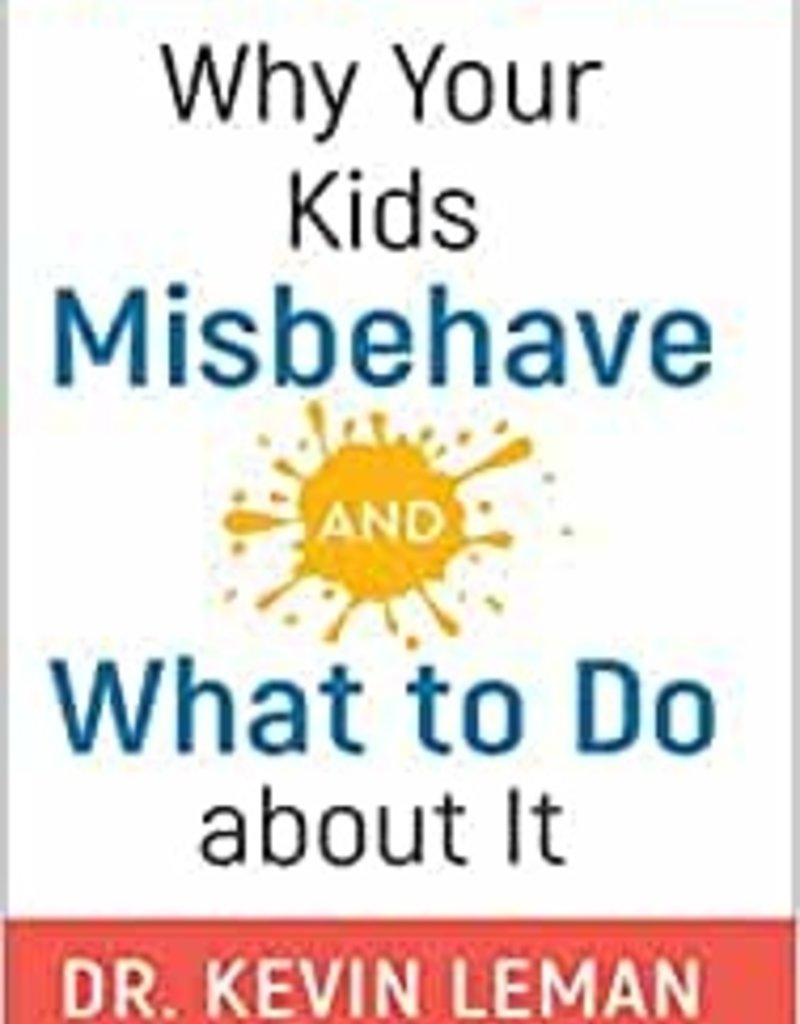 Why Your Kids Misbehave and What to Do About It
