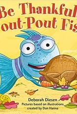 Be Thankful Pout- Pout Fish