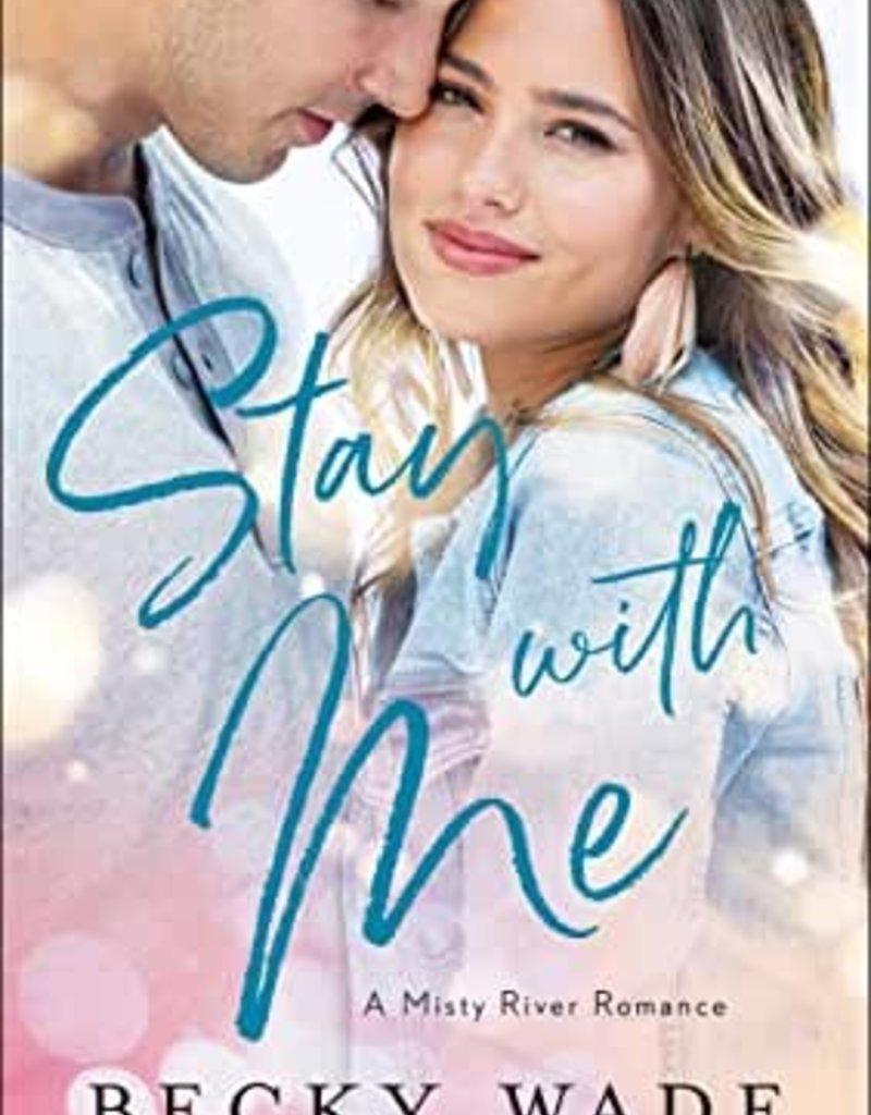 Stay With Me ( A Misty River Romance)