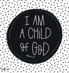 I am a Child of God 12x12 Wall Art