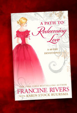 A Path to Redeeming Love A Forty-Day Devotional