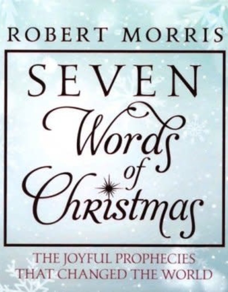 Seven Words of Christmas: The Joyful Prophecies That Changed the World