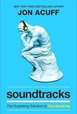 Soundtracks - The Surprising Solution to Overthinking