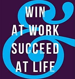 Win at Work and Succeed at Life