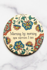 Morning by Morning Magnet