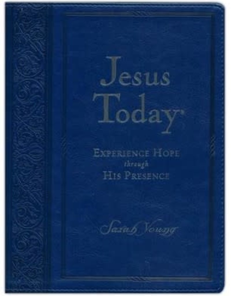 JESUS TODAY : ENJOYING HOPE THROUGH HIS PRESENCE