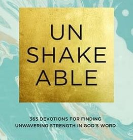 UNSHAKEABLE : 365 DEVOTIONS FOR FINDING UNWAVERING