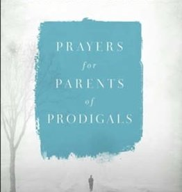 Prayers for Parents of Prodicals