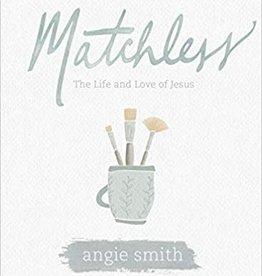 Matchless - Bible Study Book