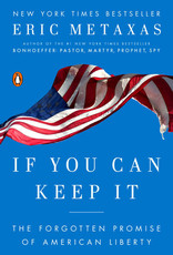 If You Can Keep It The Forgotten Promise of American Liberty