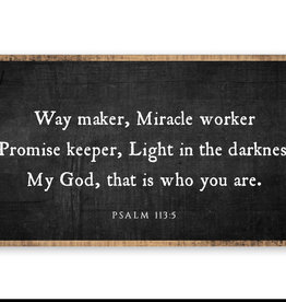 """24 x 12""""   Way Maker Miracle Worker  White Letters on Distressed Black Background"""