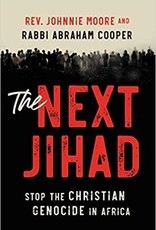 The Next Jihad: Stop the Christian Genocide in Africa