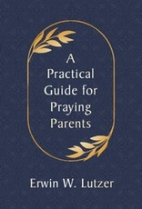 A Practical Guide to Praying Parents