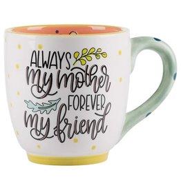 Always My Mother Always My Friend Mug