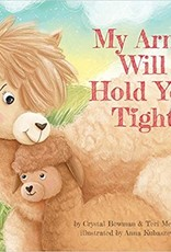 My Arms Will Hold You Tight