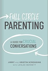 Full Circle Parenting: A Guide for Crucial Conversations