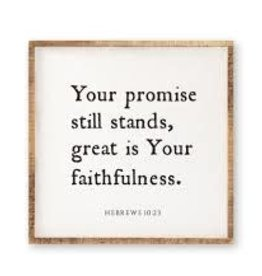 """25 x 25""""   Your Promises Stands, Great Is Your Faithfulness"""