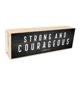 Shelf Sitter - Strong & Courageous White Text on Black Background