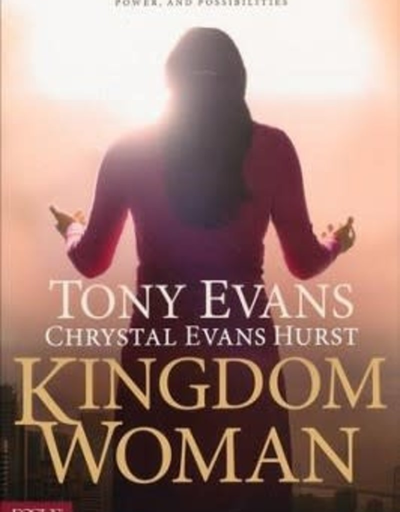 KINGDOM WOMAN : EMBRACING YOUR PURPOSE POWER AND P