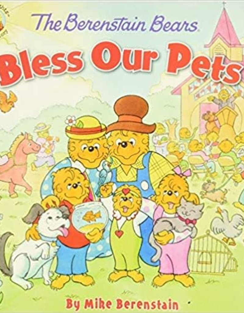 BERENSTAIN BEARS BLESS OUR PETS
