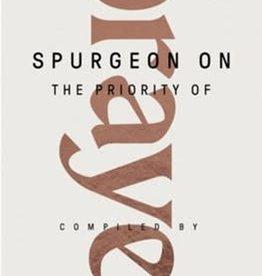 Spurgeon on the Priority of Prayer