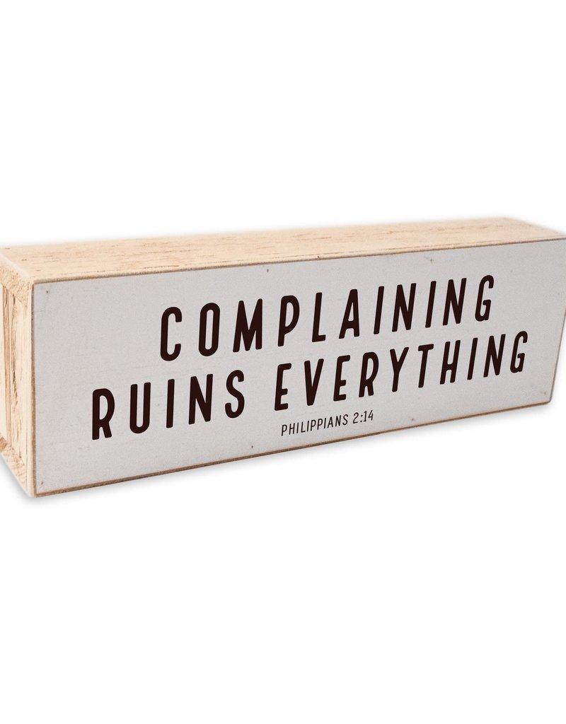 12 x 4 Shelf Sitter | Complaining ( Black letters on White)
