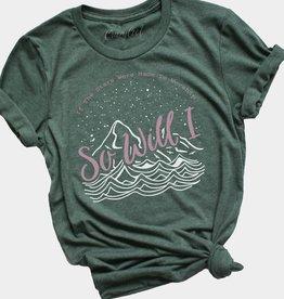 SO WILL I - T-shirt