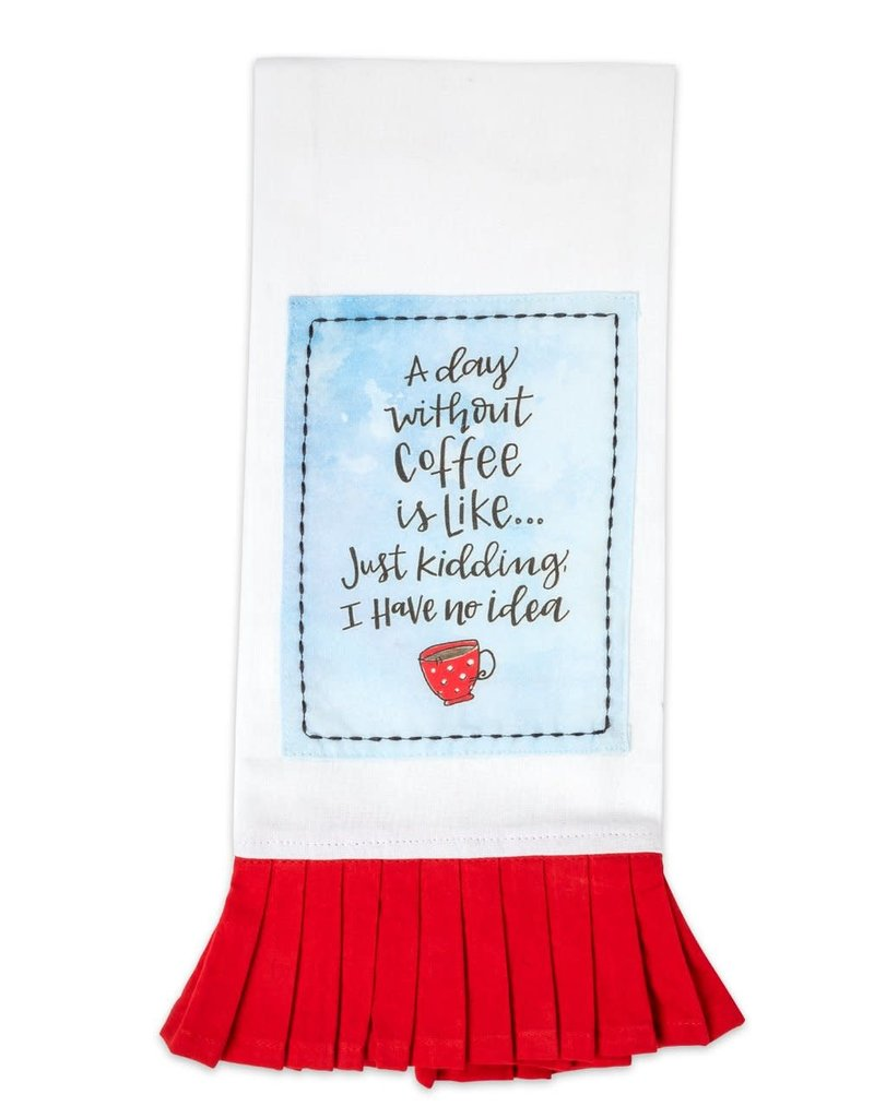 A Day Without Coffee Sassy Towel