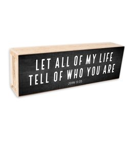 12x 4 Let All My Life White Text on Black Background Shelf Sitter