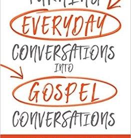 Turning Everyday Conversations into Gospel Conversations