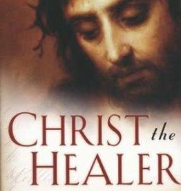 Christ The Healer-Revised & Expanded