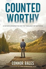 Counted Worthy:  A Father's Perspective on the Theology of Suffering