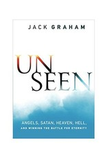UNSEEN : ANGELS SATAN HEAVEN HELL AND WINNING THE