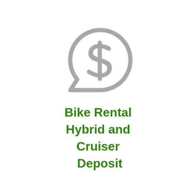 Bike Rental Hybrid and Cruiser Deposit