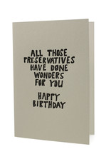 Hat + Wig + Glove All those preservatives have done wonders for you Happy Birthday letterpress card