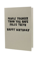 Hat + Wig + Glove People younger than you have false teeth Happy Birthday