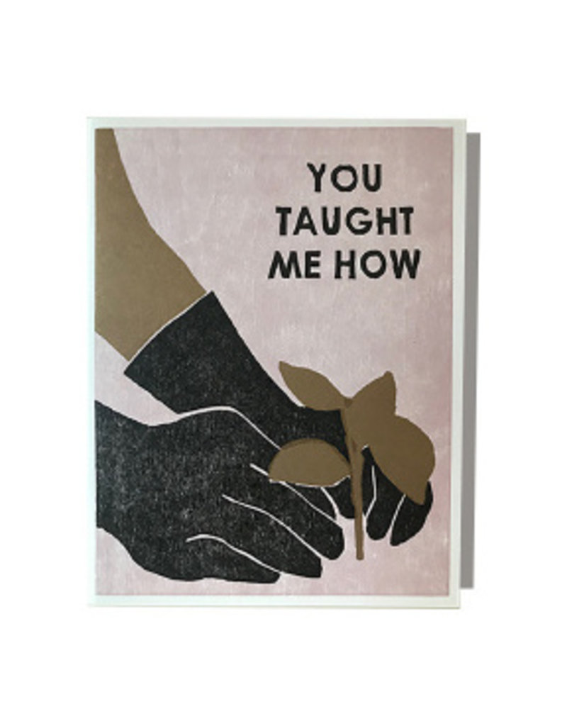 You Taught Me How Planting father's day card, woodblock letterpress printed