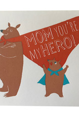Mom You're My Hero